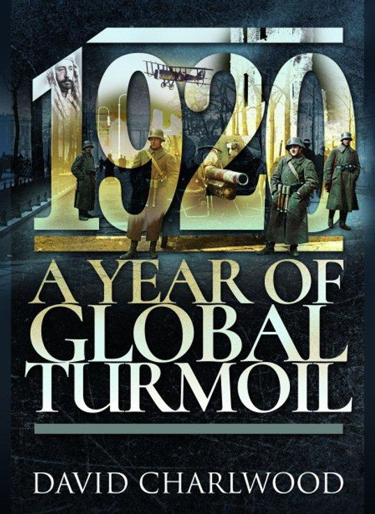 David Charlwoof 1920 A Year of Global Turmoil