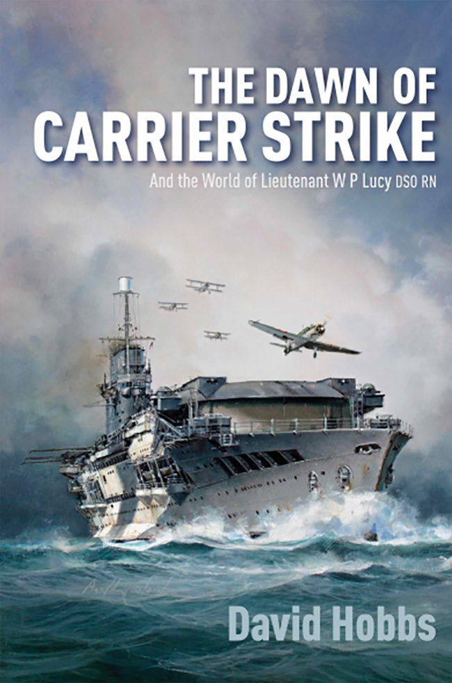 The Dawn of the Carrier Strike, by David Hobbs