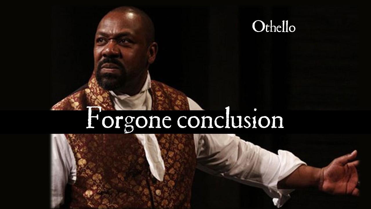 foregone-conclusion