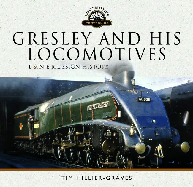 Gresley and his Locomotives: L & N E R Design History