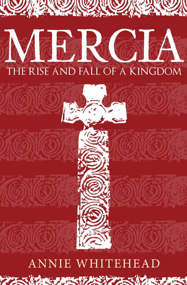 Book cover for Mercia: The Rise and Fall of a Kingdom